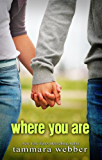 Where You Are (Between the Lines Book 2)