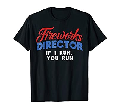 Fireworks Director Shirt Funny 4th Of July Fourth Party Gift
