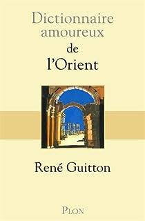 Dictionnaire amoureux de l'Orient, Guitton, René