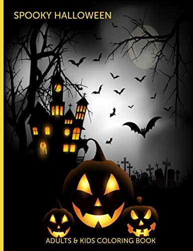 Spooky Halloween Adults & Kids Coloring Book: Fun, Easy and Relaxing Pages - Relaxation and De-Stress; Relief Activity Sheets; Images To Inspire Creativity & Reduce Stress; Color Therapy]()