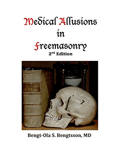 F.R.E.E Medical Allusions in Freemasonry: 2nd edition<br />[Z.I.P]