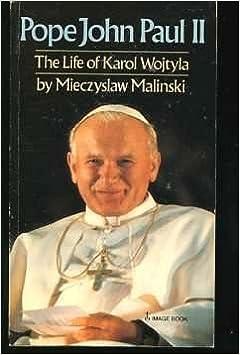 Pope John Paul II: The life of Karol Wojtyla