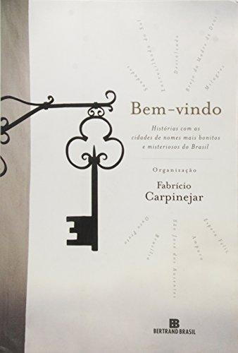 Bem-vindo: Histórias com as cidades de nomes mais bonitos e misteriosos do Brasil: Histórias com as cidades de nomes mais bonitos e misteriosos do Brasil