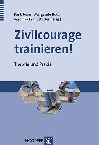 Zivilcourage trainieren!: Theorie und Praxis