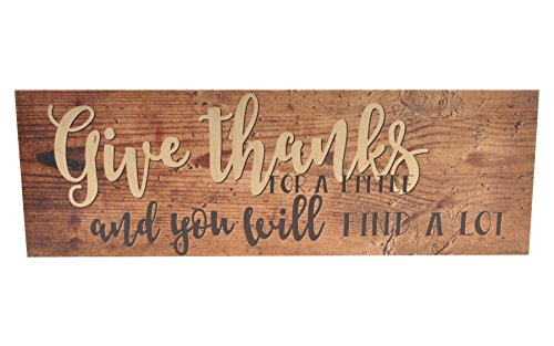 Give Thanks for A Little and You Will Find A Lot Wood Wall Sign 6x18 -