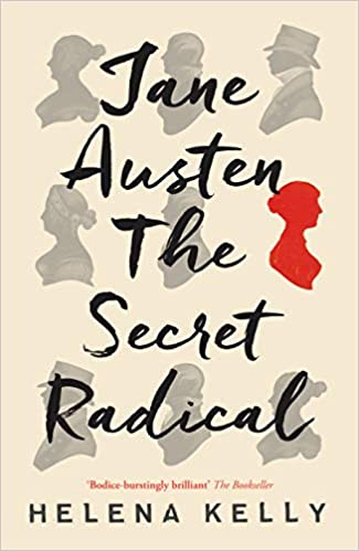 Jane Austen, the Secret Radical: Helena Kelly: 9781785781162 ...