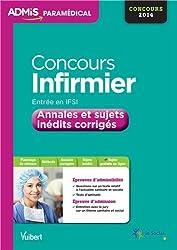 Concours Infirmier - Entrée en IFSI - Annales et sujets inédits corrigés - Concours 2014