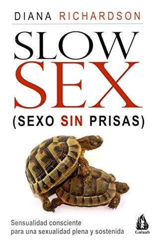 Slow Sex / Slow Swx: Sexo Sin Prisas (Spanish Edition)