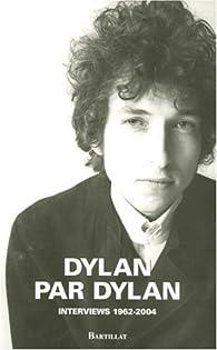 Dylan par Dylan : Interviews 1962-2004 par Bob Dylan