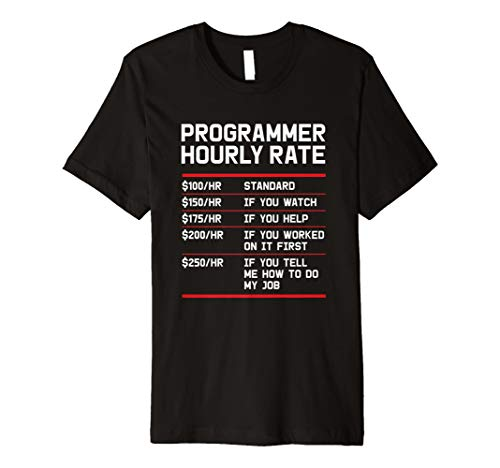 Funny Programmer IT Support Coder Gift T-Shirt Hourly Rate