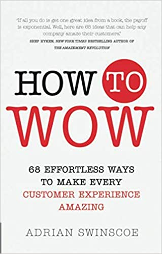 how to wow 68 effortless ways to make every customer experience amazing