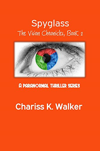Book: Spyglass (The Vision Chronicles Book 2) by Chariss K. Walker
