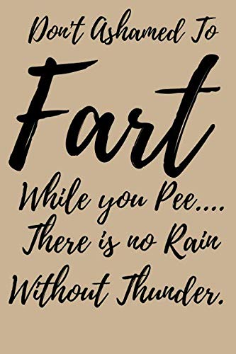Don't Ashamed to Fart While You pee.. There is no Rain Without Thunder.: Guest Books for Events, Weddings, Birthday, Anniversarry party Gift Book. Use ... Wishes, Comments, Predictions (Guest).