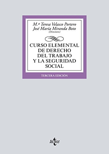 Curso elemental de Derecho del Trabajo y la Seguridad Social (Derecho - Biblioteca Universitaria De Editorial Tecnos) (Spanish Edition)