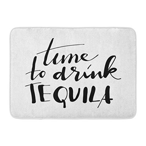 Emvency Doormats Bath Rugs Outdoor/Indoor Door Mat Alcohol Time to Drink Tequila Creative Quotes Hand Lettering and Custom for Your Designs Bar Bathroom Decor Rug Bath Mat 16