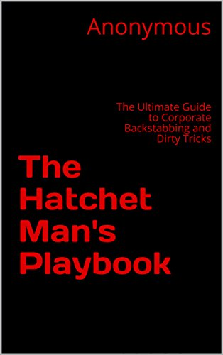 The hatchet mans playbook the ultimate guide to job hunting the hatchet mans playbook the ultimate guide to job hunting layoffs and corporate fandeluxe Image collections
