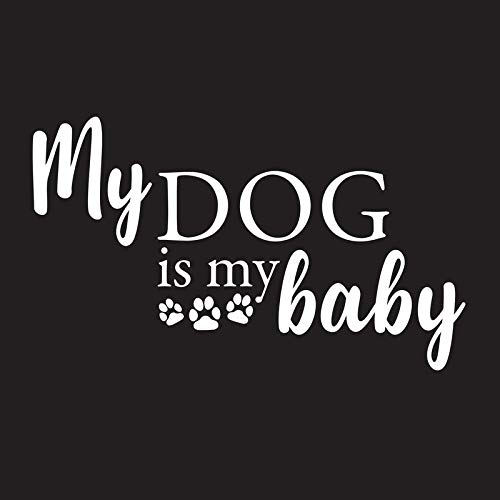 Creative Concepts Ideas My Dog is My Baby Paw Prints CCI Decal Vinyl Sticker|Cars Trucks Vans Walls Laptop|White|7.5 x 4.5 in|CCI2398