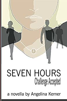 Seven Hours: Challenge Accepted by [Kerner, Angelina]