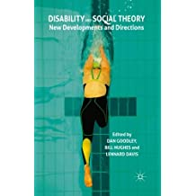 Disability and Social Theory: New Developments and Directions