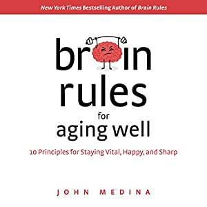 Brain Rules for Aging Well Audiobook