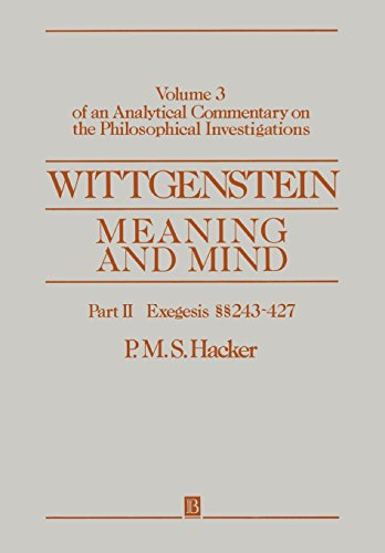 Wittgenstein: Meaning and Mind (An Analytical Commentary on the Philosophical Investigations, Vol. 3, Part 2: Exegesis 2