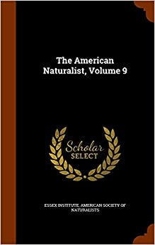 Book The American Naturalist, Volume 9
