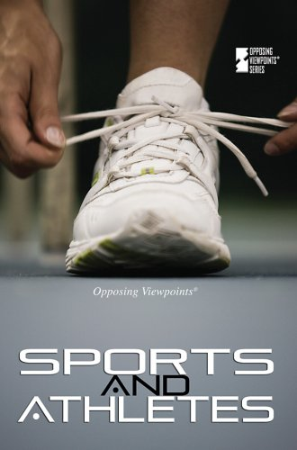 Sports and Athletes (Opposing Viewpoints)