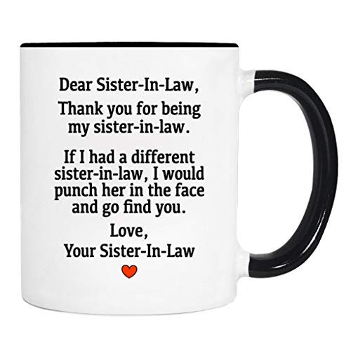 Dear Sister-In-Law.Love, Your Sister-In-Law - Mug - Sister-In-Law Gift - Sister-In-Law Mug