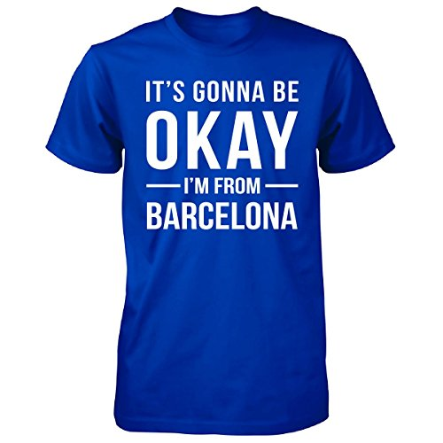 It's Gonna Be Okay I'm From Barcelona City Cool Gift - Unisex Tshirt Royal L