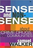 img - for Sense and Nonsense About Crime, Drugs, and Communities (text only) 7th (Seventh) edition by S. Walker book / textbook / text book
