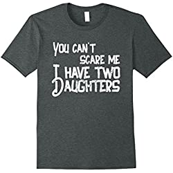 Mens Mens You Can't Scare Me I Have Two Daughters T-Shirt Father' 3XL Dark Heather