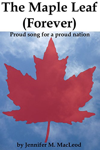 The Maple Leaf (Forever): Proud song for a proud nation Forever Emblem