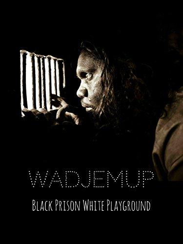 Wadjemup: Black Prison White Playground