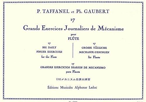 Grand Flute - 17 Big Daily Finger Exercises / 17 Grands Exercises Jounaliers de Mecanisme / 17 Grandes Ejercicios Diarios de Mechanismo By Paul Taffanel & Philippe Gaubert