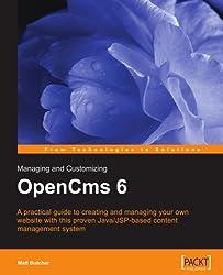 Managing And Customizing Opencms 6 Websites: Java/jsp Xml Content Management