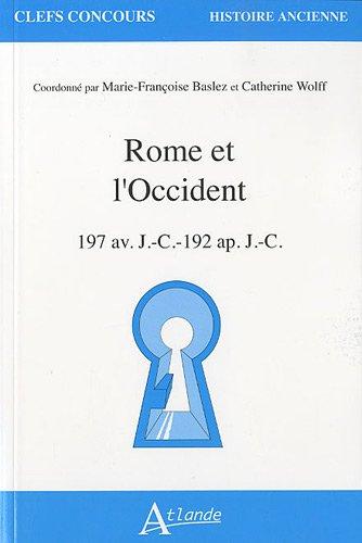 Rome et l'Occident : 197 av. J.-C.-192 ap. J.-C.