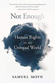 Not Enough – Human Rights in an Unequal World