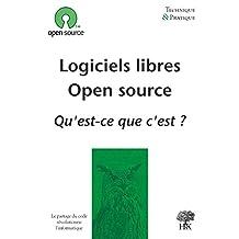 Logiciels libres, Open source : qu'est-ce que c'est ? (Technique & Pratique) (French Edition)