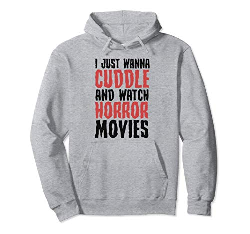 I Just Want To Cuddle And Watch Horror Movie Pullover Hoodie