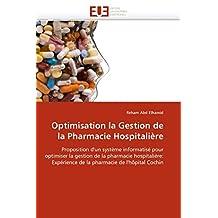 OPTIMISATION LA GESTION DE LA PHARMACIE HOSPITALIERE