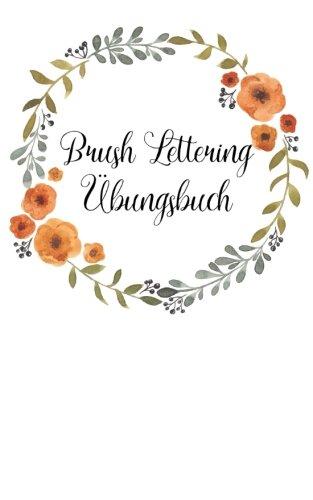 Brush Lettering Ubungsheft: Ein kleines Ubungsbuch fur das Handlettering (einfach stressfrei leben) (Volume 16)  [Stuber, Julia] (Tapa Blanda)