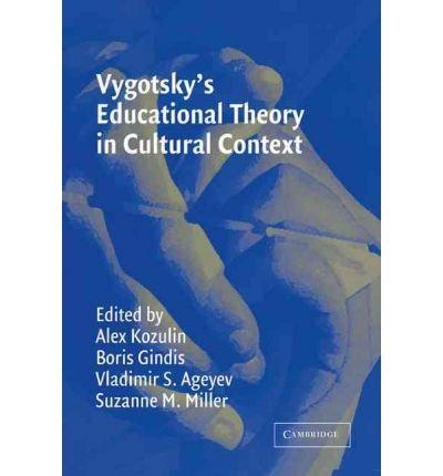 [(Vygotsky's Educational Theory in Cultural Context)] [Author: Alex Kozulin] published on (September, 2003) ebook
