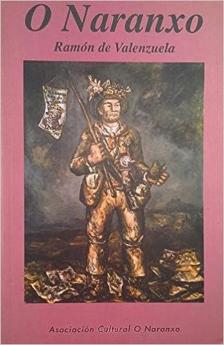 O Naranxo: Amazon.es: Valenzuela Otero, Ramón de: Libros