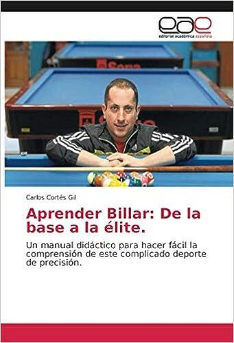 Aprender Billar: De la base a la élite.: Un manual didáctico para ...