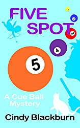 Five Spot: A Humorous and Romantic Cozy (Cue Ball Mysteries Book 5)
