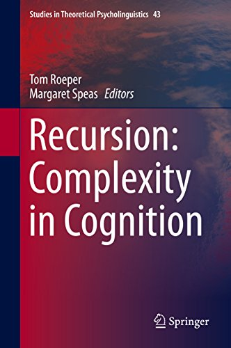 Download Recursion: Complexity in Cognition (Studies in Theoretical Psycholinguistics) Pdf