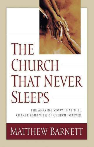 The Church That Never Sleeps: The Amazing Story That Will Change Your View of Church Forever pdf epub