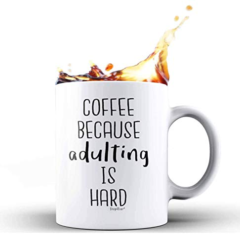 Shop4Ever Coffee Because Adulting is Hard Novelty Ceramic Coffee Mug Tea Cup Gift ~ Funny ~ (11 oz, ()