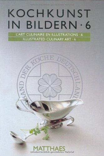 Download Kochkunst in Bildern 6: International Exhibition for Culinary Art 2000 (International Exhibition for Culinary Art) ebook