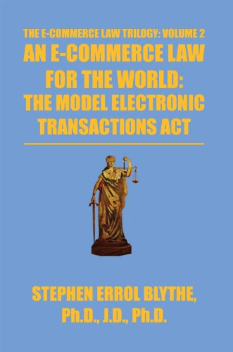 An E-Commerce Law For The World: The Model Electronic Transactions Act: The Model Electronic Transactions Act